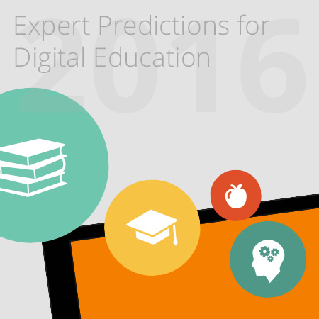 6 Expert Predictions for Digital Education in 2016