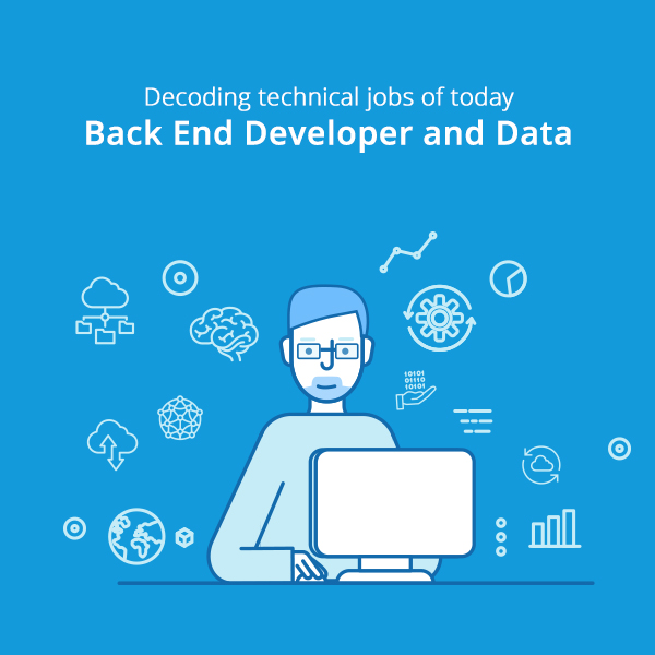 What is a Back End Developer? Decoding technical jobs