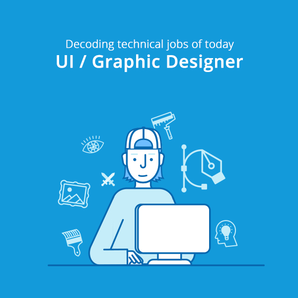 What is a UI / Graphic Designer? Decoding technical jobs