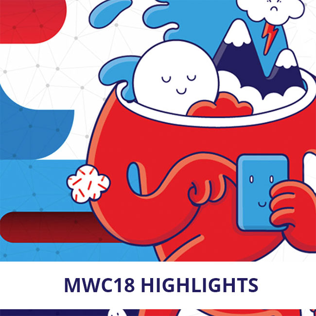 Our MWC18 highlights