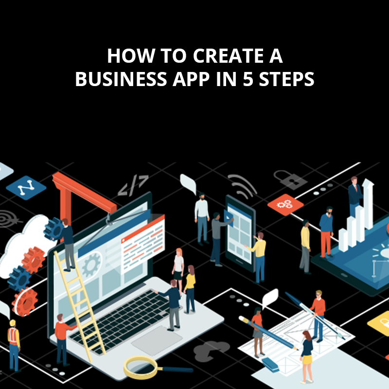 Building business apps – in 5 easy steps
